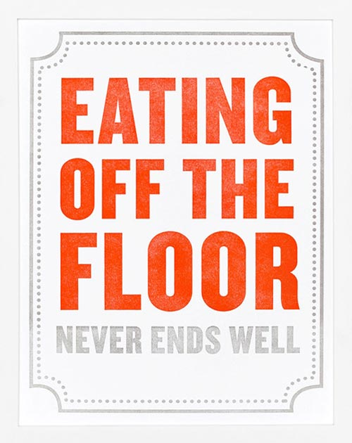 Eating Off The Floor Never Ends Well