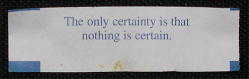 Nothing Is Certain Fortune