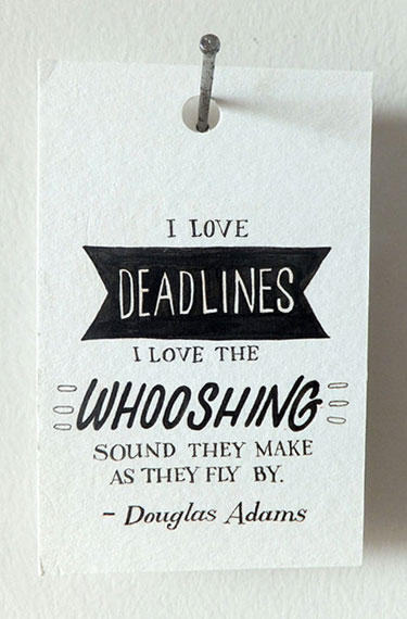 Douglas Adams Whooshing Deadlines Quote