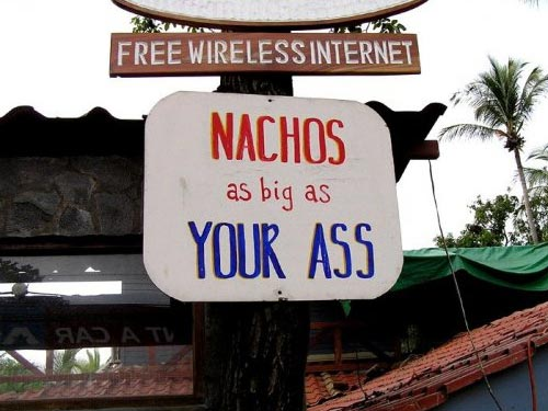 Nachos As Big As Your Ass Sign