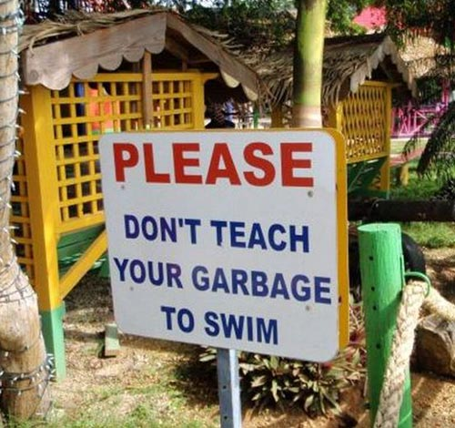 Please Dont Teach Your Garbage To Swim Sign