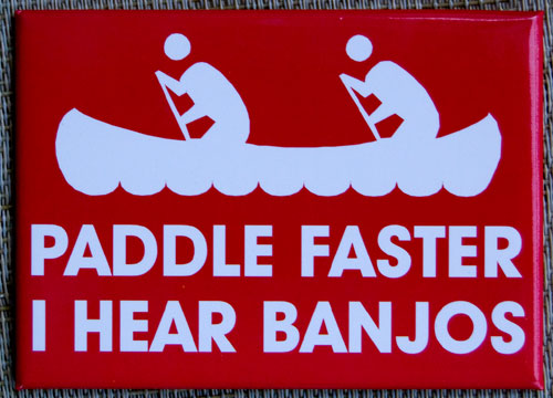 Paddle Faster, I Hear Banjos Sign