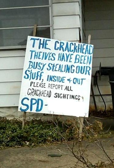 Report Crackhead Sightings Sign